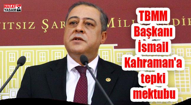 TBMM Başkanı İsmail Kahraman'a tepki mektubu