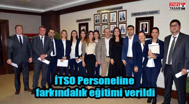 İTSO Personeline farkındalık eğitimi verildi
