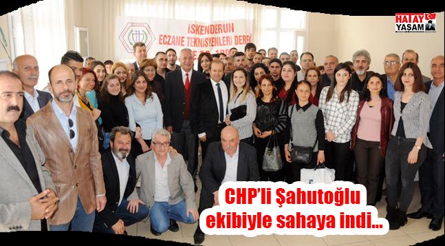 CHP'li Şahutoğlu ekibiyle sahaya indi…