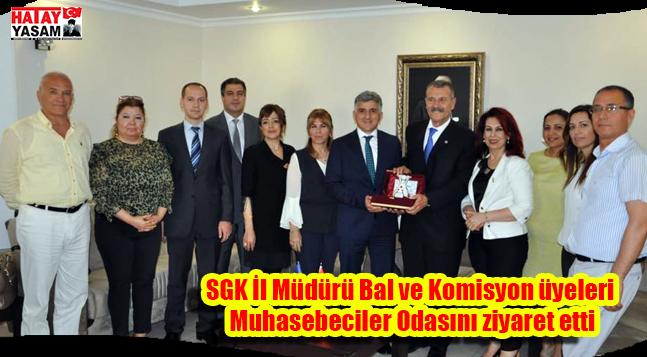 SGK İl Müdürü Bal ve Komisyon üyeleri Muhasebeciler Odasını ziyaret etti