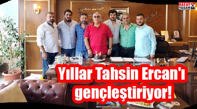 Yıllar Tahsin Ercan'ı gençleştiriyor!