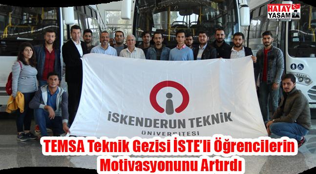 TEMSA Teknik Gezisi İSTE'li Öğrencilerin Motivasyonunu Artırdı