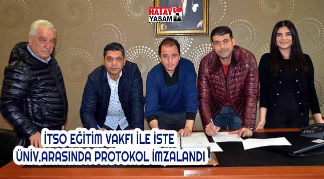 İTSO EĞİTİM VAKFI İLE İSTE ÜNİV.ARASINDA PROTOKOL İMZALANDI