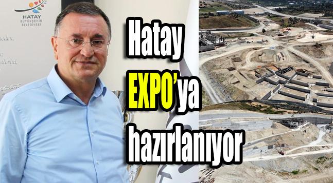 Hatay EXPO'ya hazırlanıyor