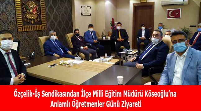 Özçelik-İş Sendikasından İlçe Milli Eğitim Müdürü Köseoğlu'na Anlamlı Öğretmenler Günü Ziyareti